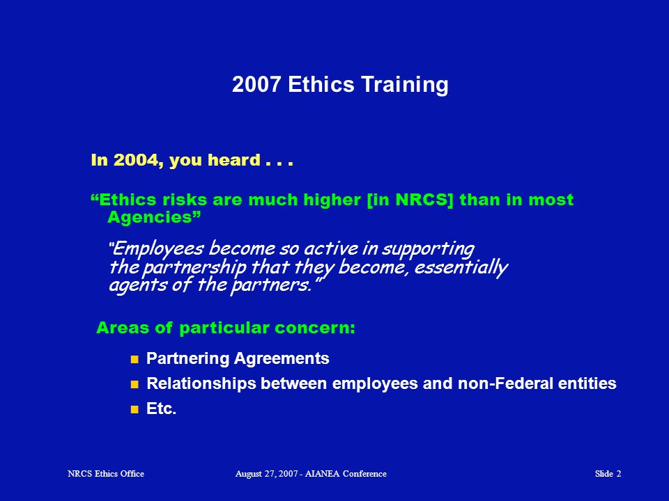 Ethics risks are much higher [in NRCS] than in most Agencies